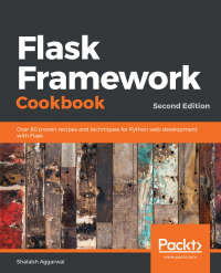 Flask Framework Cookbook Second Edition
