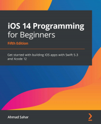 iOS 14 Programming for Beginners Fifth Edition
