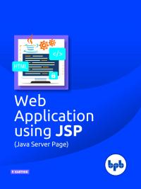Web Applications using JSP (Java Server Page)