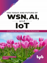 The Today and Future of WSN, AI, and IoT