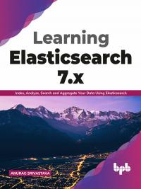 Learning Elasticsearch 7.x