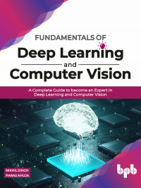 Fundamentals of Deep Learning and Computer Vision