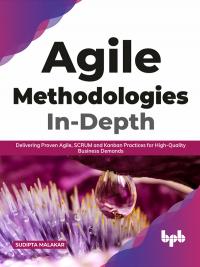Agile Methodologies In-Depth
