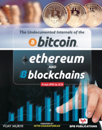 The Undocumented Internals of the Bitcoin Ethereum and Blockchains from IPO to ICO