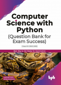 Question Bank for Exam Success Computer Science with Python Class XII CBSE (083)