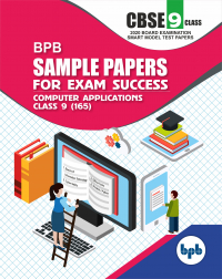 BPB Sample papers for exam succcess- Computer apllication (class 9th)