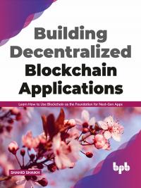 Building Decentralized Blockchain Applications