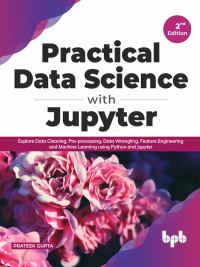 Practical Data Science with Jupyter