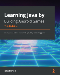 Learning Java by  Building Android  Games  Third Edition