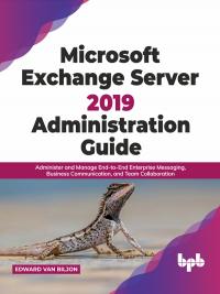 Microsoft Exchange Server 2019 Administration Guide