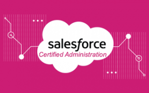 Salesforce Certified Administration