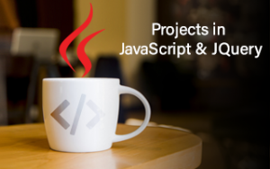 Projects In JavaScript & JQuery
