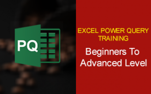 Excel Power Query Training - Beginners to Advanced level