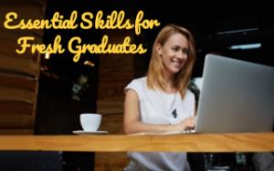 Essential Skills for Fresh Graduates