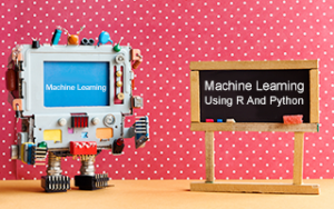 Machine Learning Using R And Python