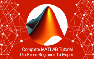 Complete MATLAB Tutorial: Go from Beginner to Expert