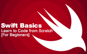 Swift Basics: Learn to Code from Scratch [For Beginners]