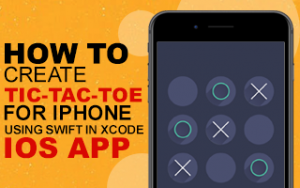 How to create Tic-Tac-Toe Game for iPhone using Swift in Xcode - iOS App