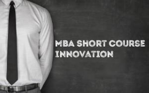 MBA Short Course : Innovation