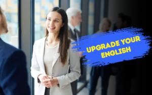 Upgrade your English