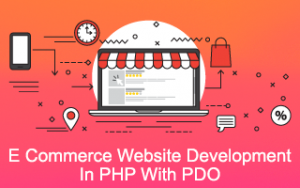 E Commerce Website Development In PHP With PDO