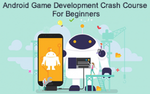 Android Game Development Crash Course For Beginners