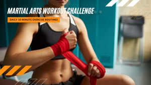Martial Arts Workout Routines | Daily Training & Exercise