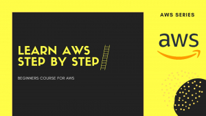Learn AWS Step By Step With 3 Projects