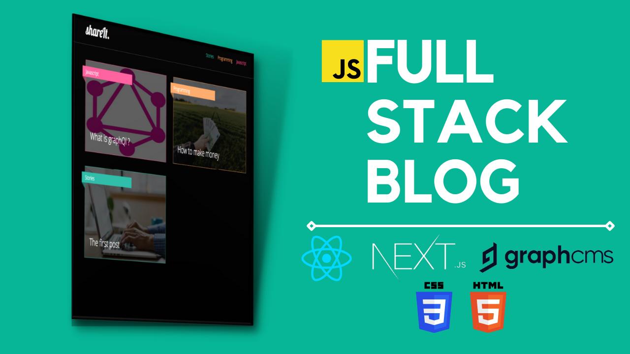 Full-stack Blog using Next.js & GraphCms