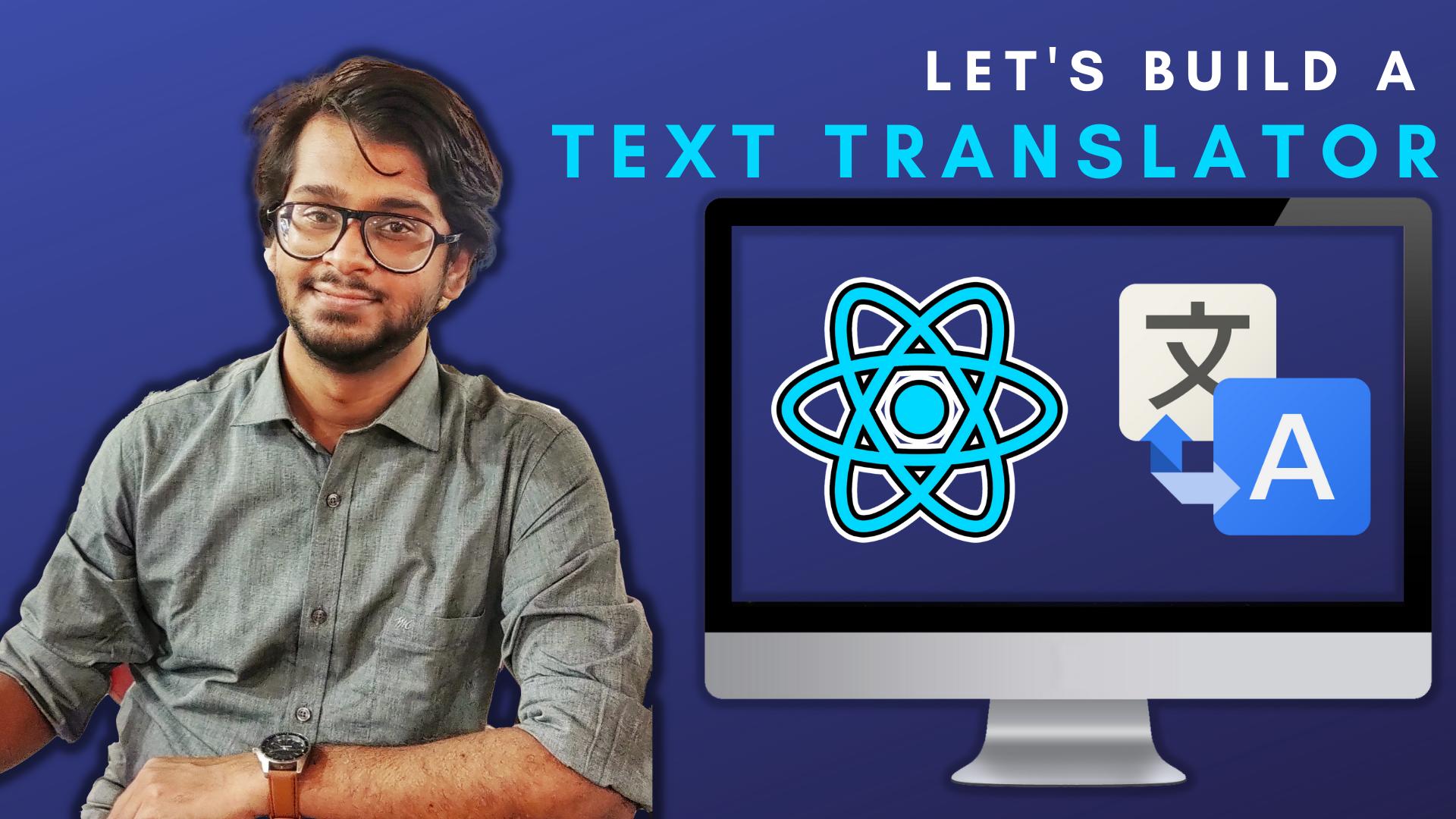Build a Text Translator using React and React Hooks