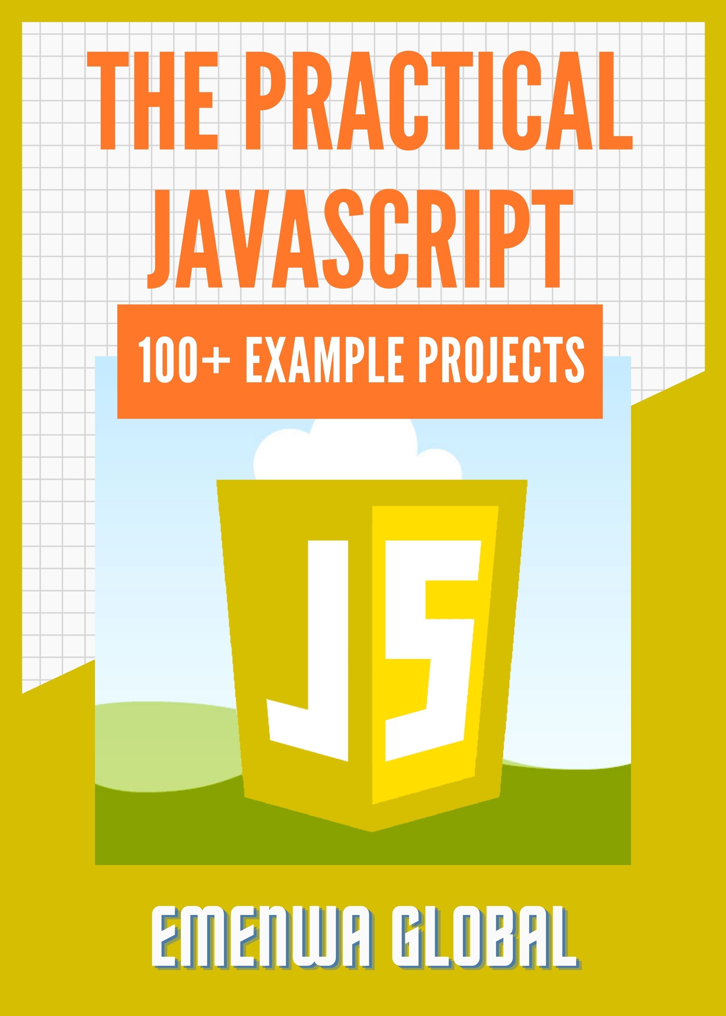 Practical JavaScript Programming Practices And Projects