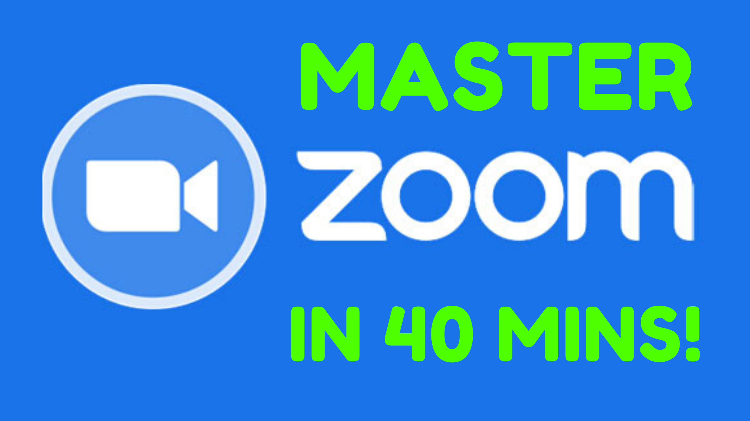 ZOOM: Master Video Conferencing in Just 40 minutes!
