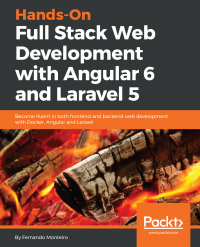 Hands-On Full Stack Web Development with Angular 6 and Laravel 5