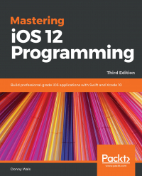 Mastering iOS 12 Programming - Third Edition