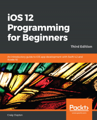 iOS 12 Programming for Beginners - Third Edition