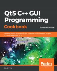 Qt5 C++ GUI Programming Cookbook Second Edition